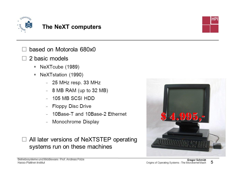 $ 4.995,- The NeXT computers based on Motorola 680x0 2 basic models