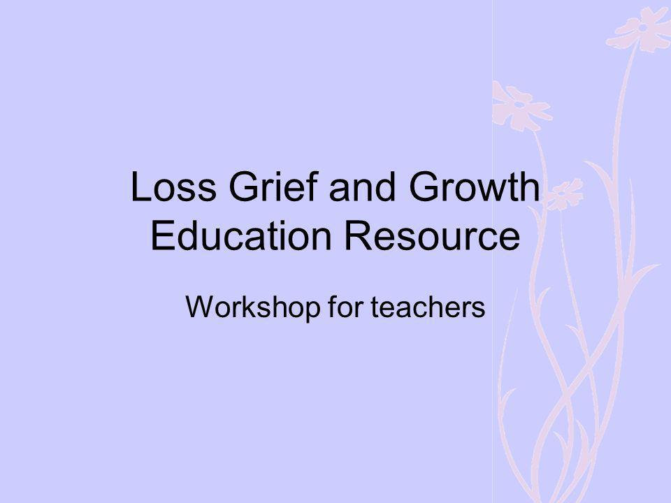 Loss Grief and Growth Education Resource
