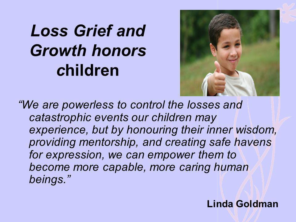Loss Grief and Growth honors children