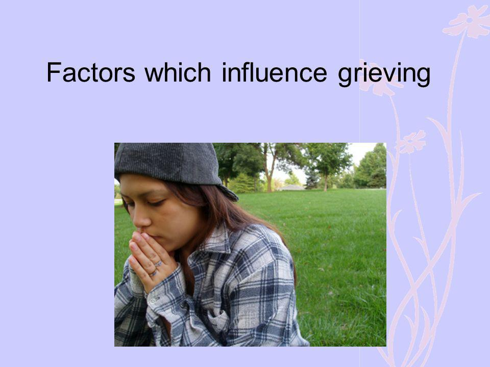 Factors which influence grieving
