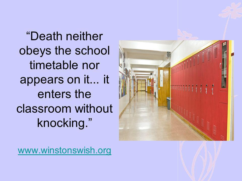 Death neither obeys the school timetable nor appears on it