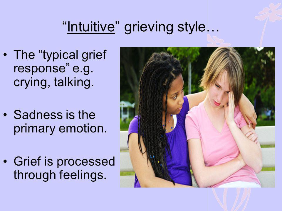Intuitive grieving style…