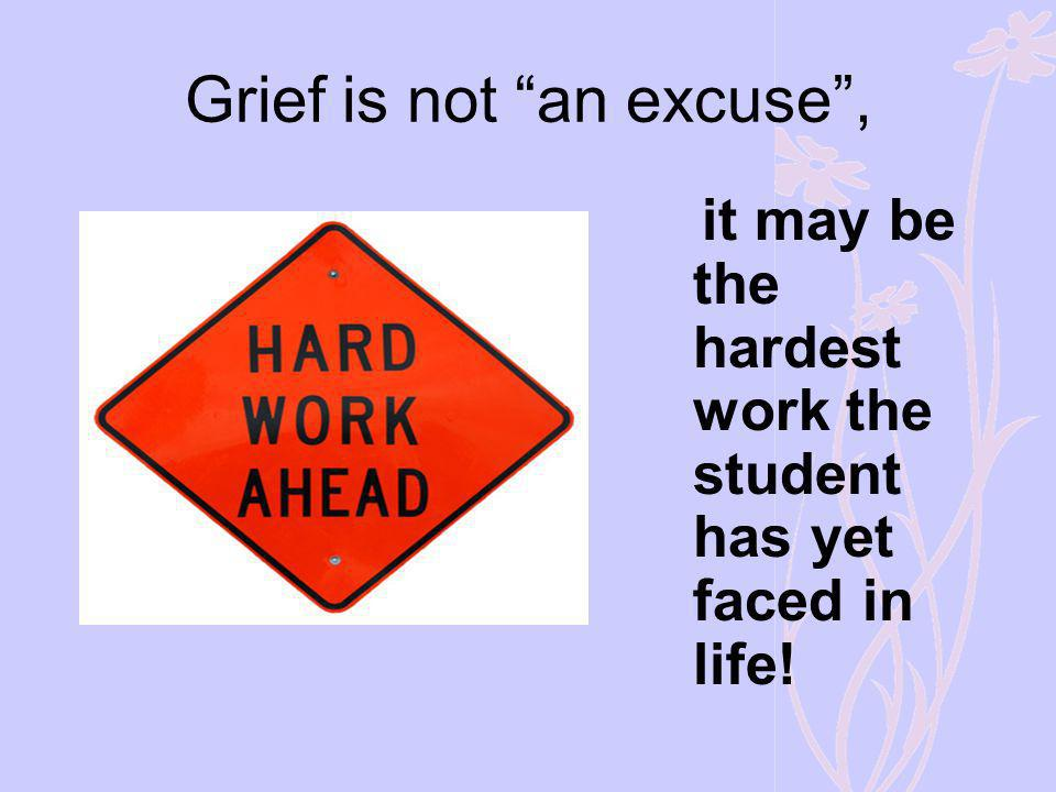 Grief is not an excuse ,
