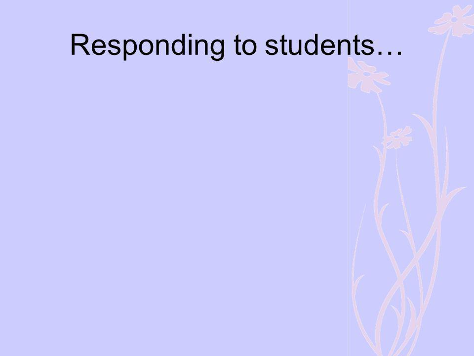 Responding to students…