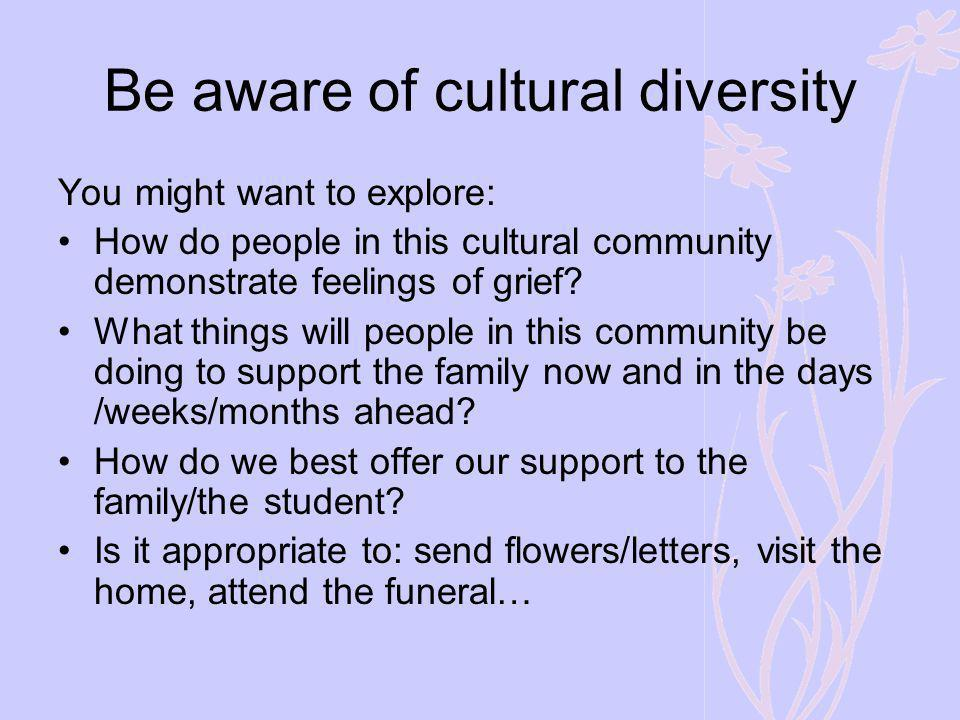 Be aware of cultural diversity