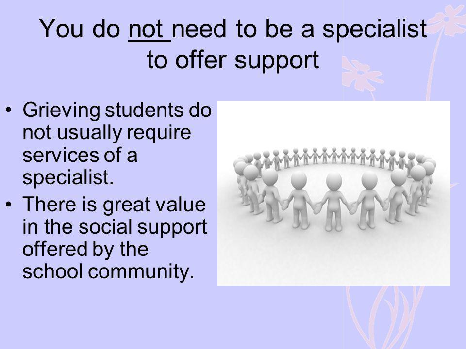 You do not need to be a specialist to offer support