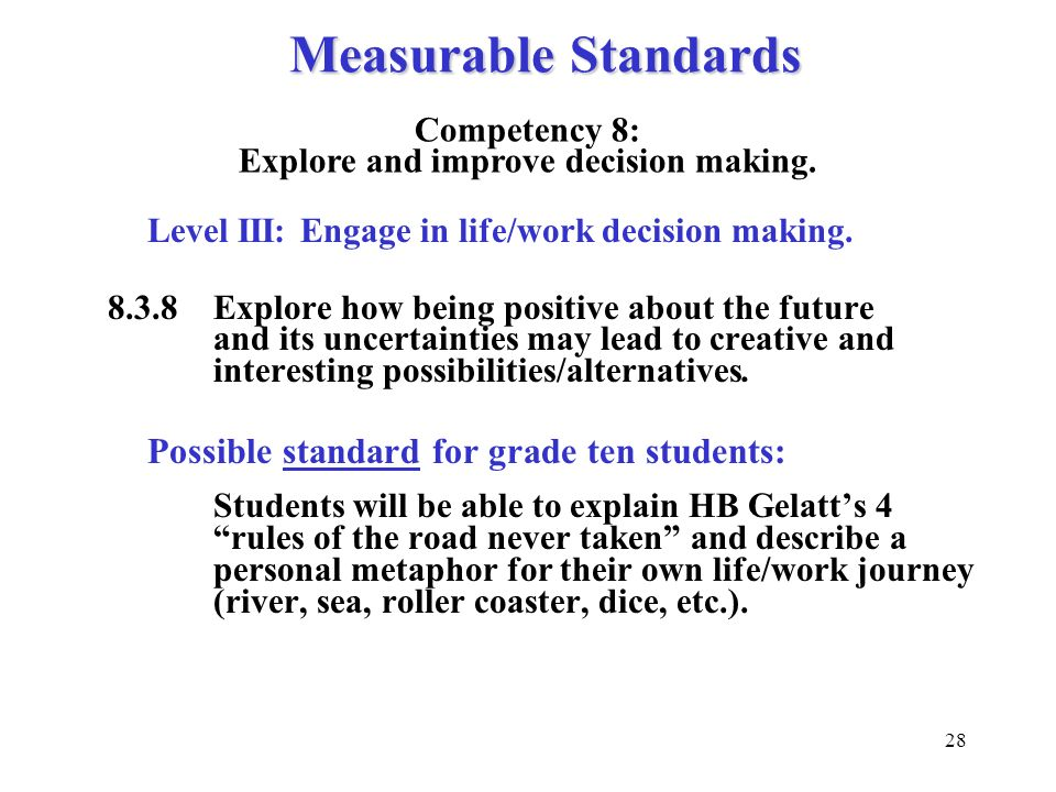 Competency 8: Explore and improve decision making.