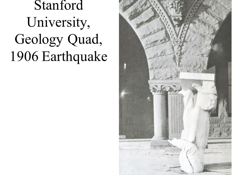 Stanford University, Geology Quad, 1906 Earthquake