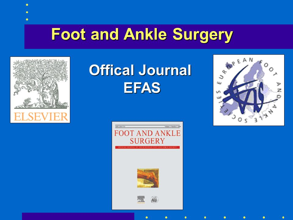 Foot and Ankle Surgery Offical Journal EFAS