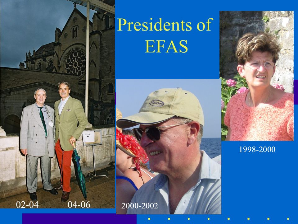 Presidents of EFAS 1998-2000 02-04 04-06 2000-2002