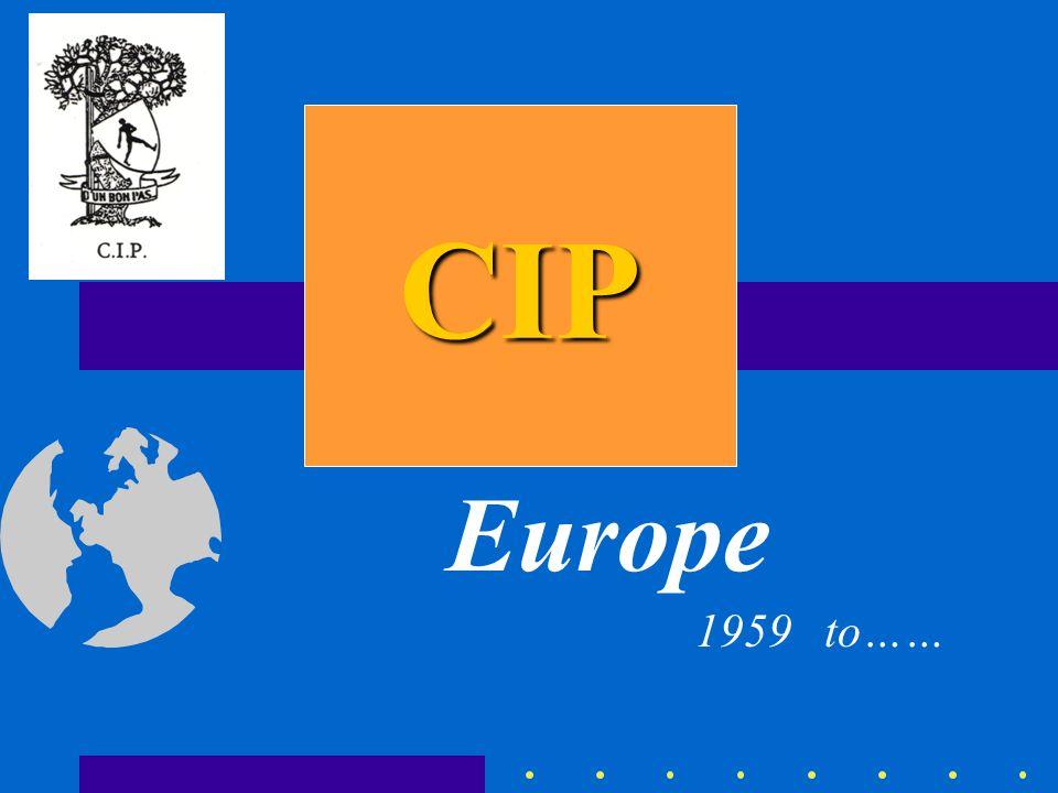 CIP Europe. 1959 to……