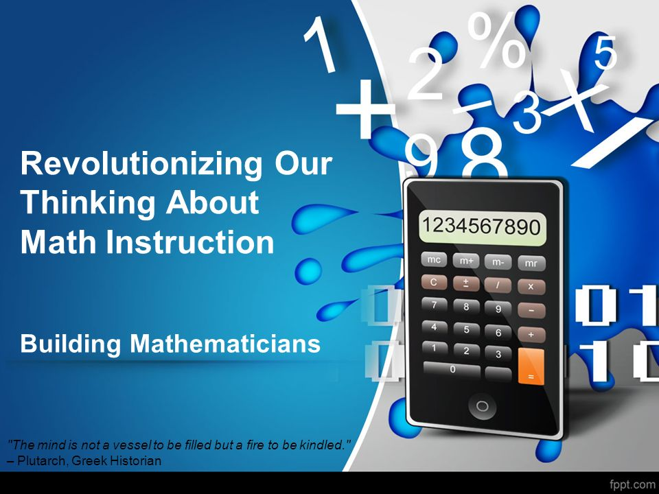 Revolutionizing Our Thinking About Math Instruction - ppt video ...