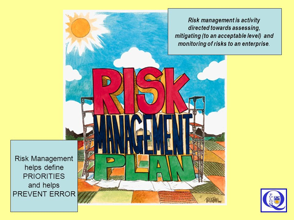 Risk Management helps define PRIORITIES