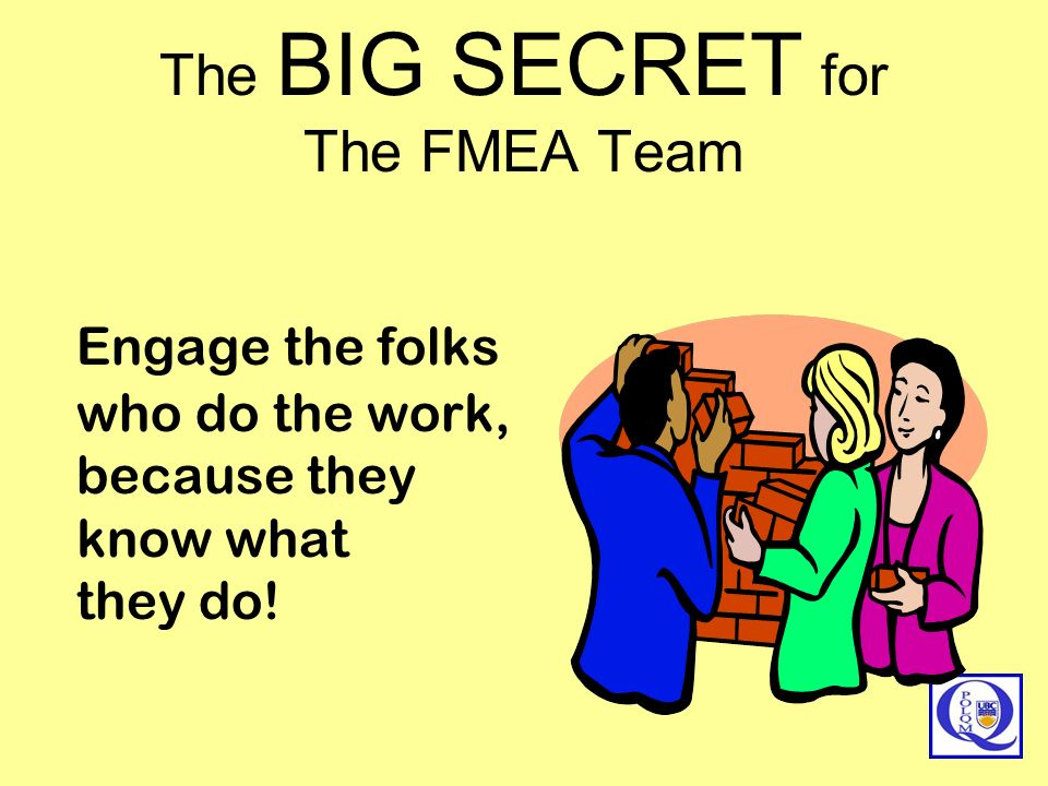 The BIG SECRET for The FMEA Team
