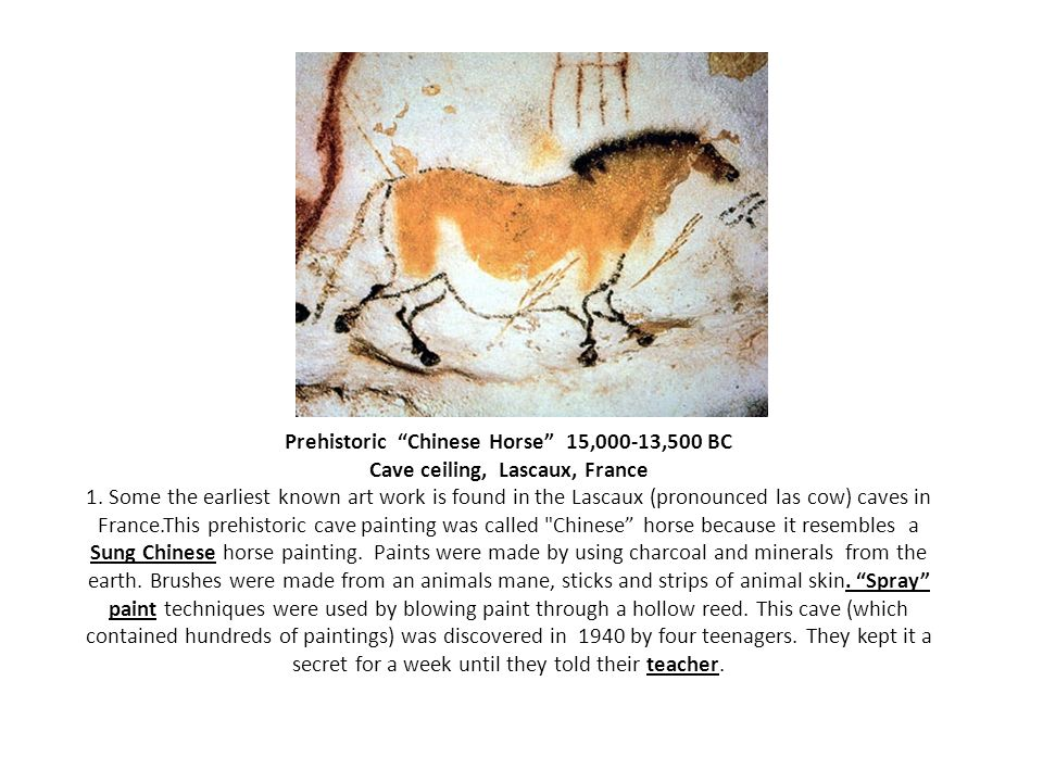 """chinese horse lascaux cave 1 prehistoric """"chinese horse"""" 15,000-13,500 bc cave ceiling, lascaux, france  1 some the earliest known art work is found in the lascaux (pronounced las."""