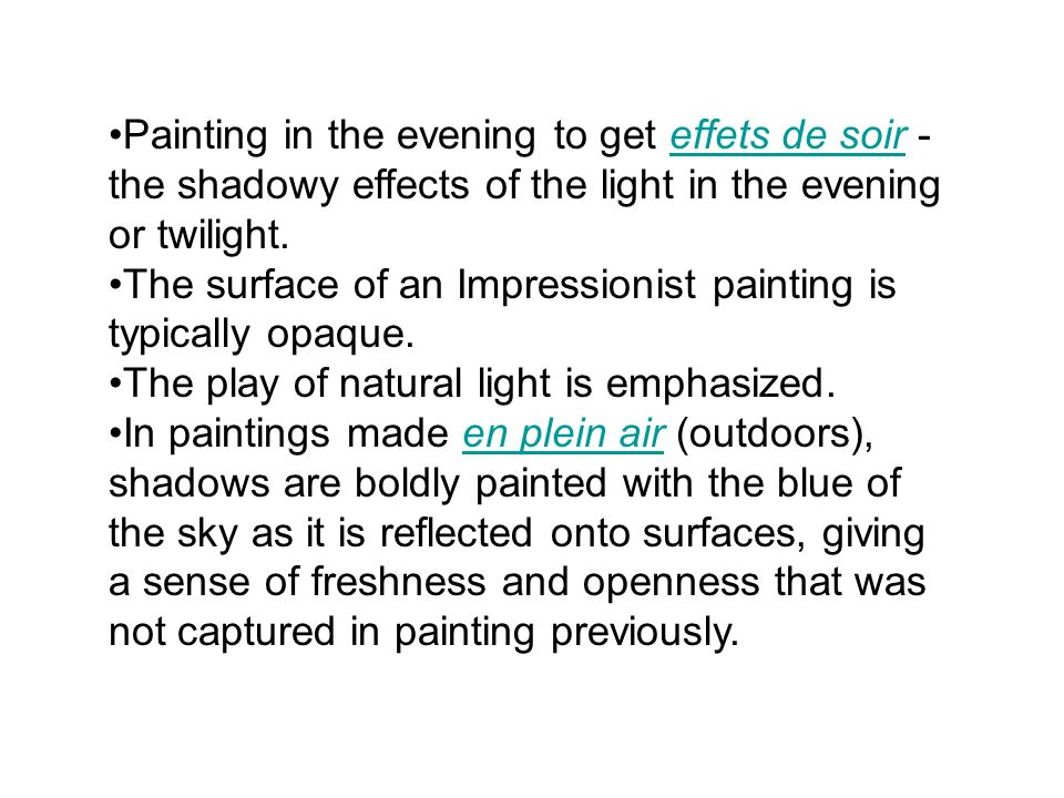 Painting in the evening to get effets de soir - the shadowy effects of the light in the evening or twilight.