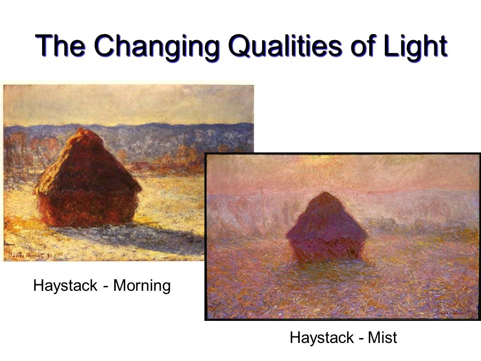 The Changing Qualities of Light