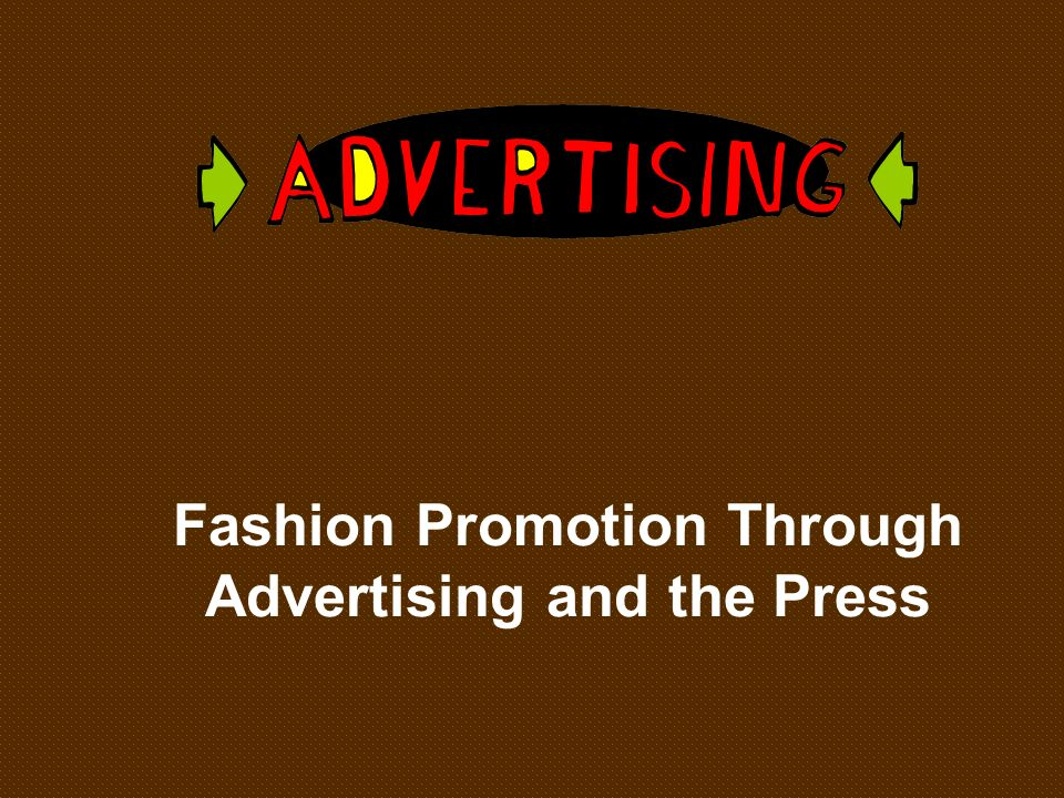 Fashion Promotion Through Advertising and the Press