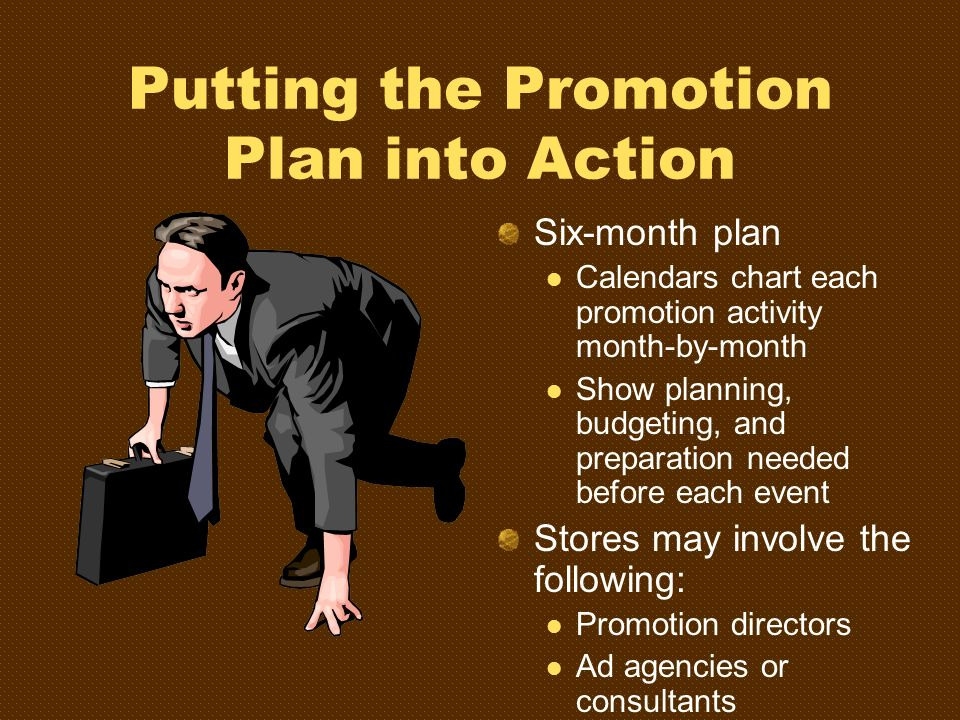 Putting the Promotion Plan into Action