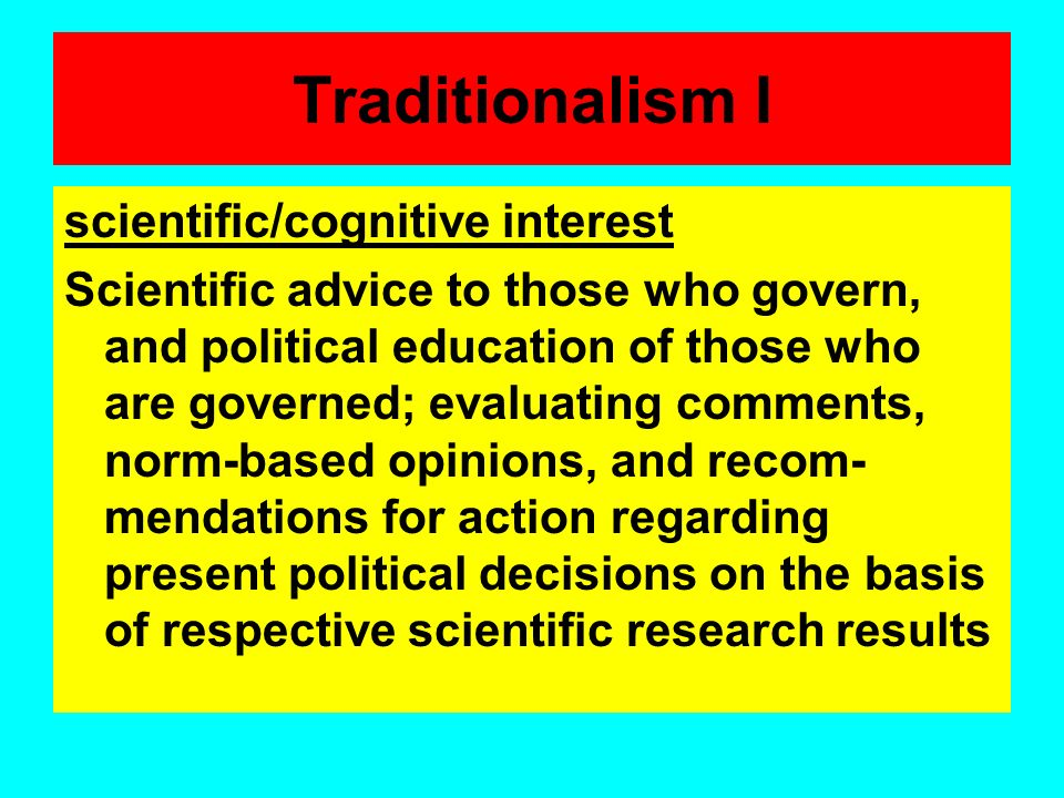 Traditionalism I scientific/cognitive interest