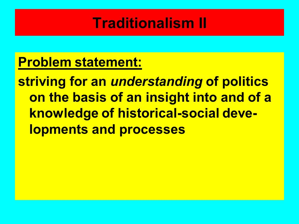 Traditionalism II Problem statement: