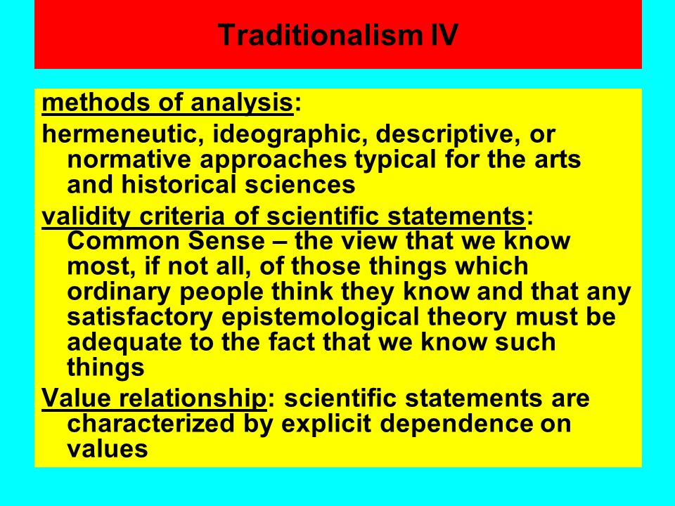 Traditionalism IV methods of analysis: