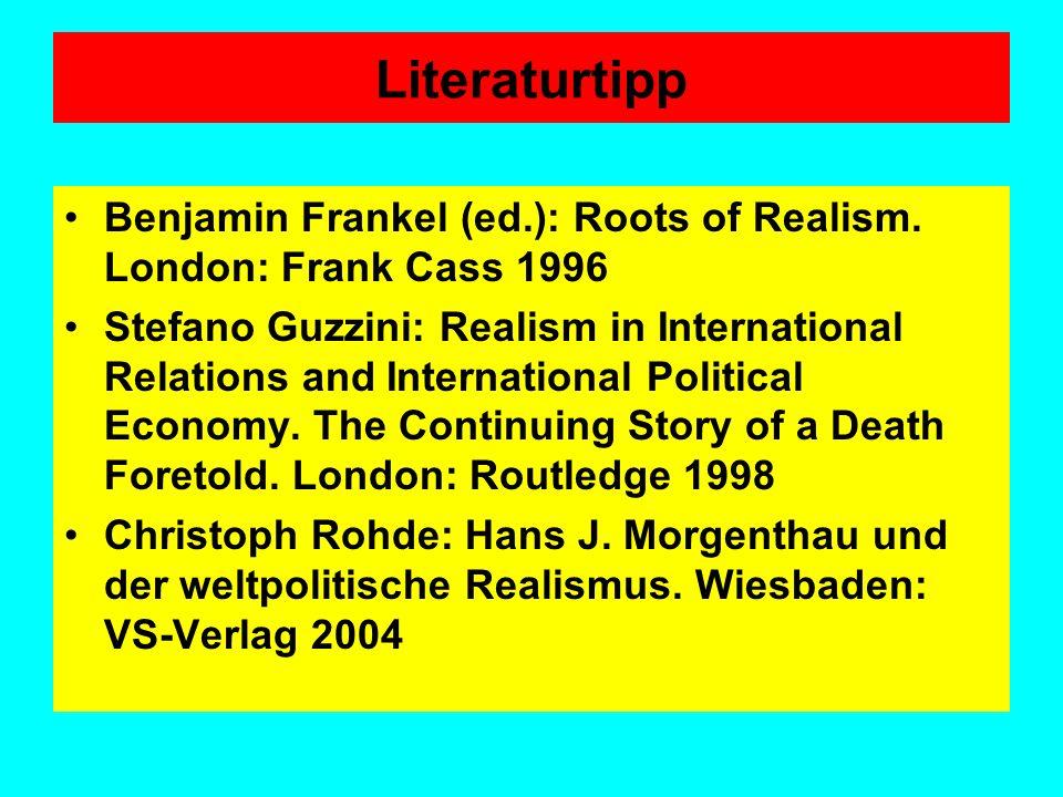Literaturtipp Benjamin Frankel (ed.): Roots of Realism. London: Frank Cass 1996.