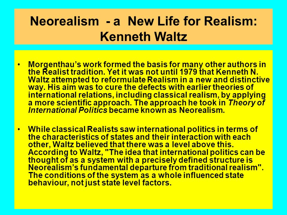 Neorealism - a New Life for Realism: Kenneth Waltz