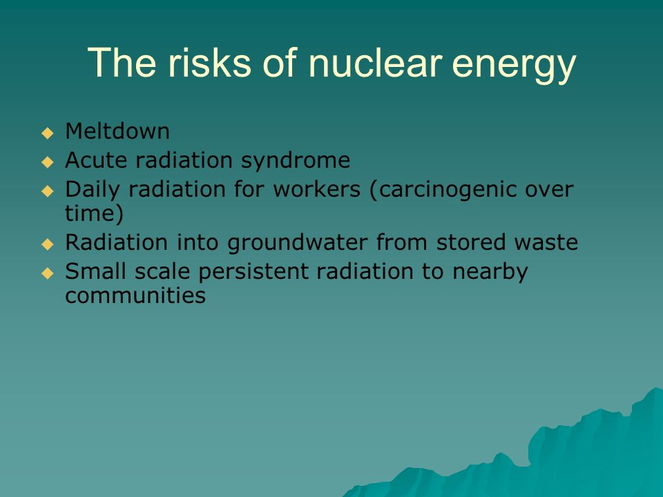 The risks of nuclear energy