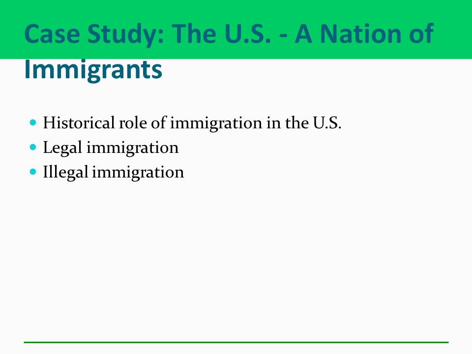 Case Study: The U.S. - A Nation of Immigrants