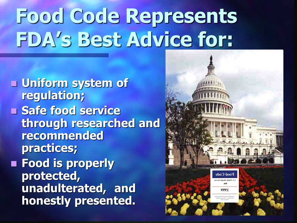 Food Code Represents FDA's Best Advice for: