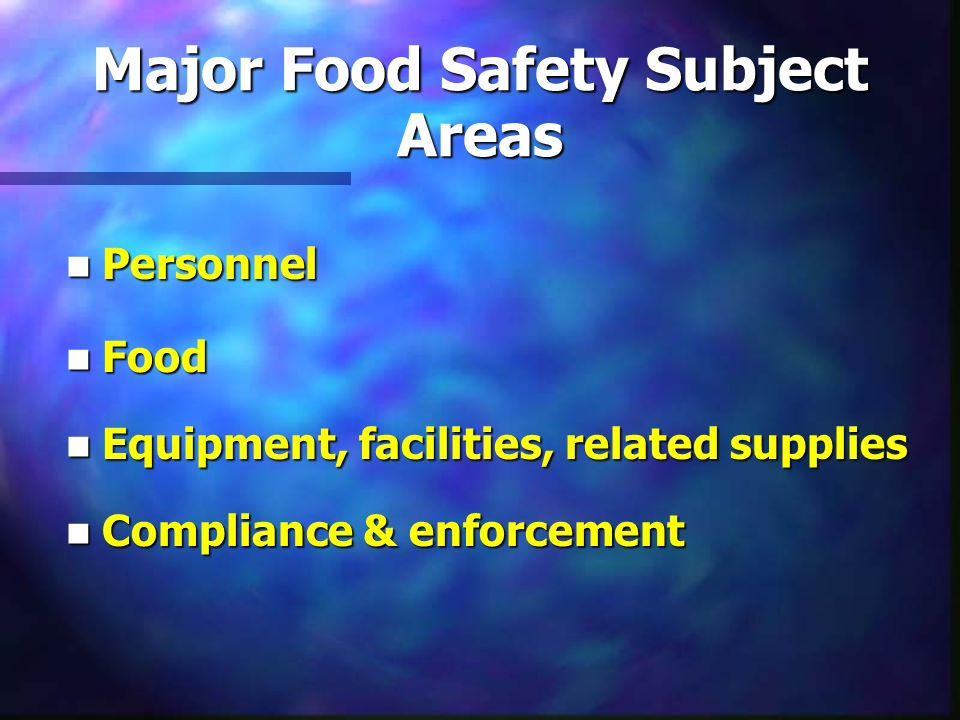 Major Food Safety Subject Areas