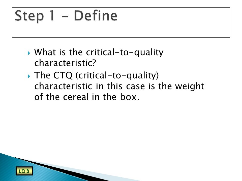 Step 1 - Define What is the critical-to-quality characteristic