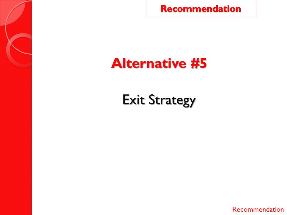 strategy recommendation Strategy recommendation define the objective what if we do nothing idea 1 idea 2 describe the current situation describe the desired state describe the idea you think is best conclusion explain your expectations explain new.