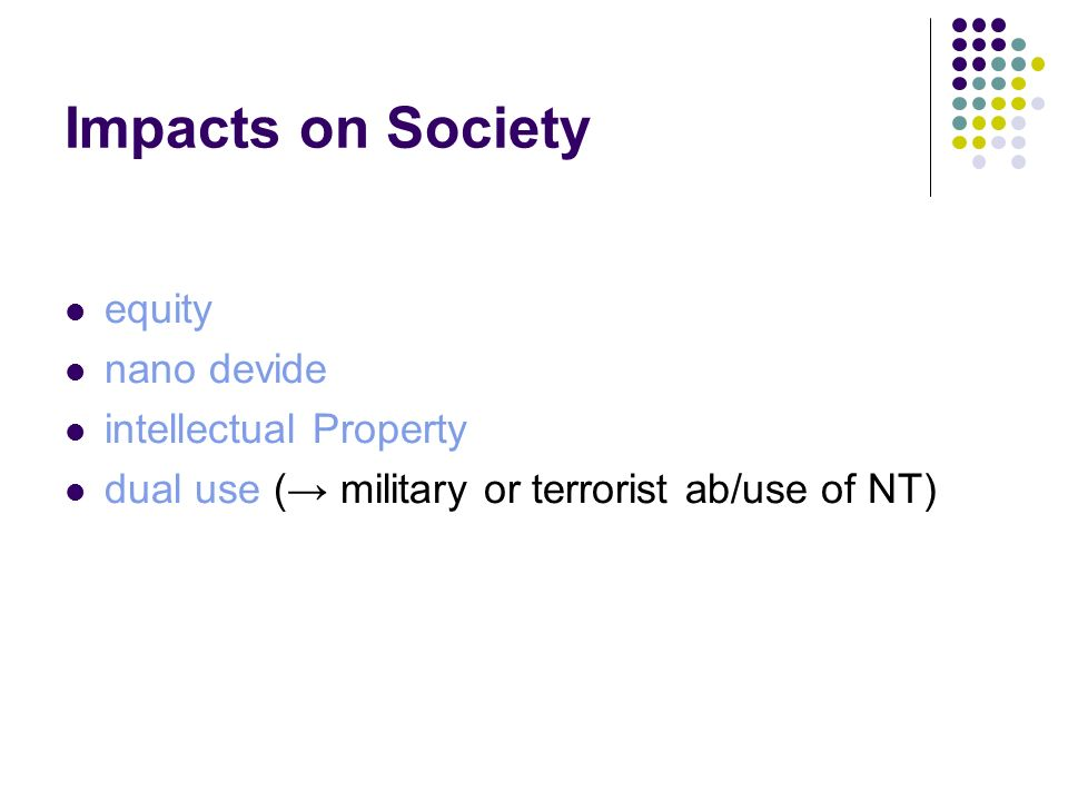 Impacts on Society equity nano devide intellectual Property