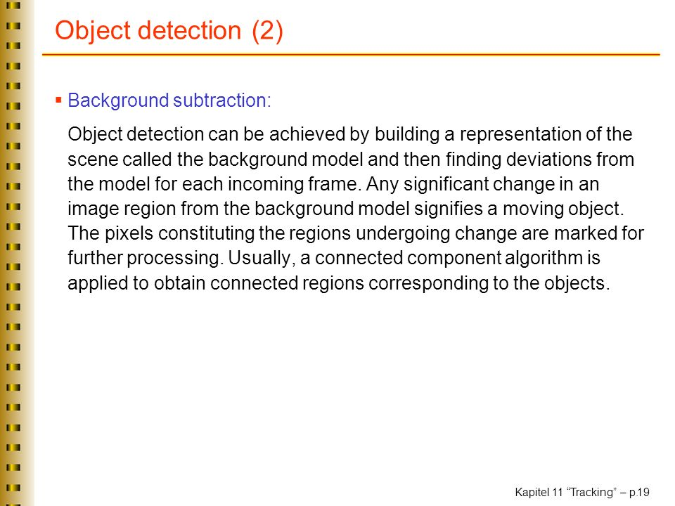 Object detection (2) Background subtraction: