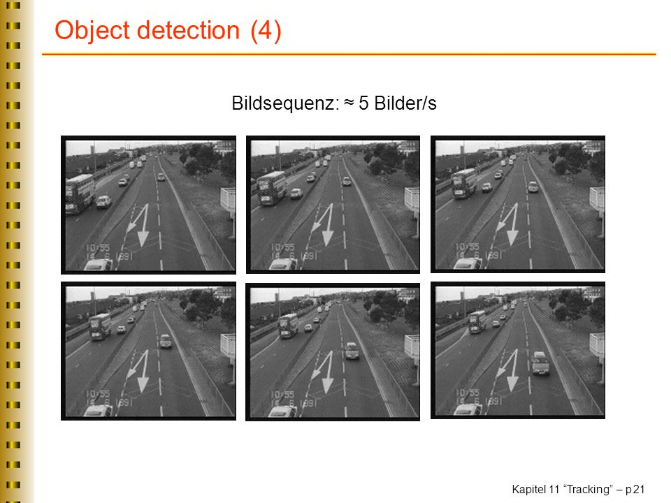 Object detection (4) Bildsequenz: ≈ 5 Bilder/s