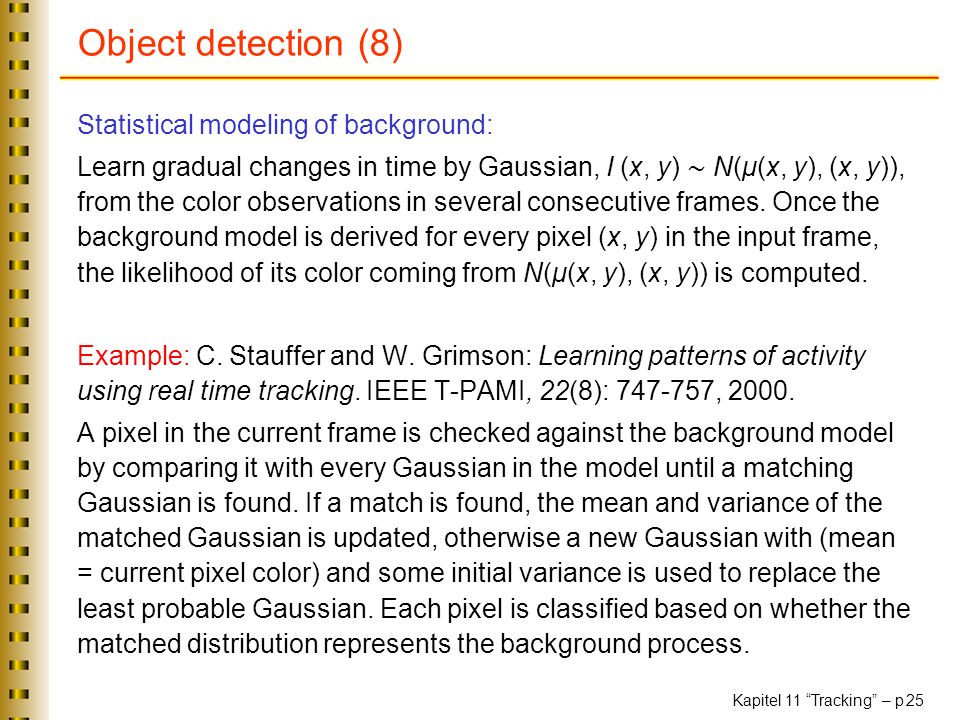 Object detection (8) Statistical modeling of background: