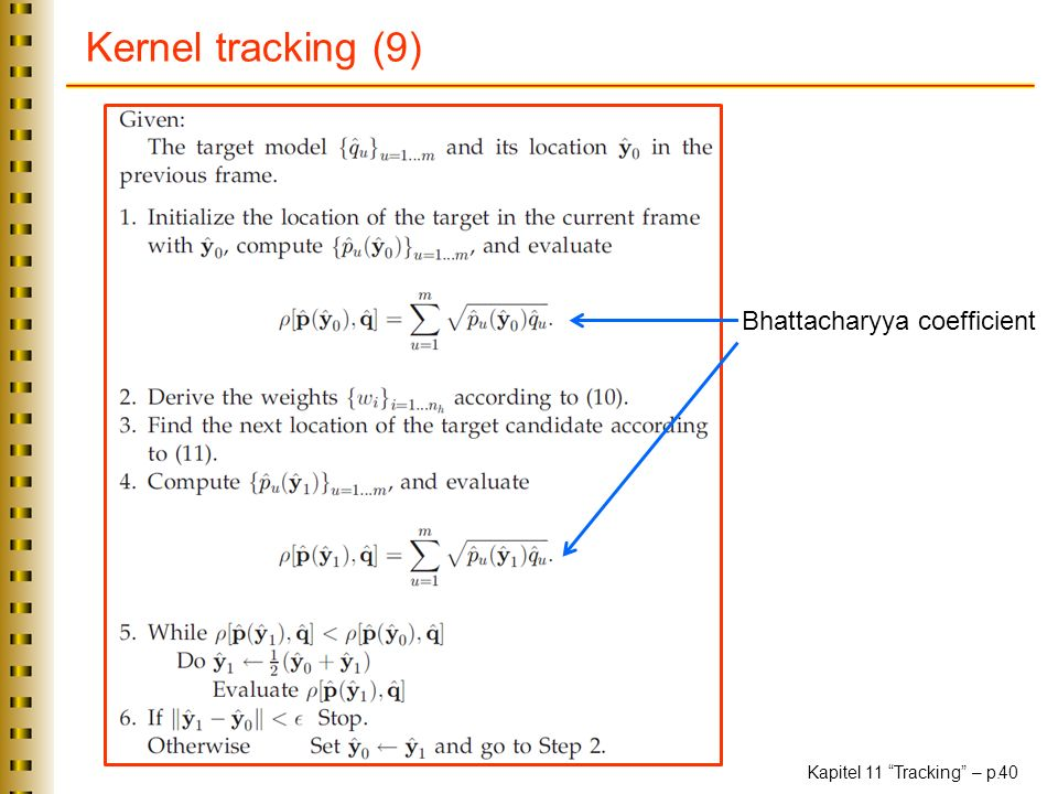 Kernel tracking (9) Bhattacharyya coefficient