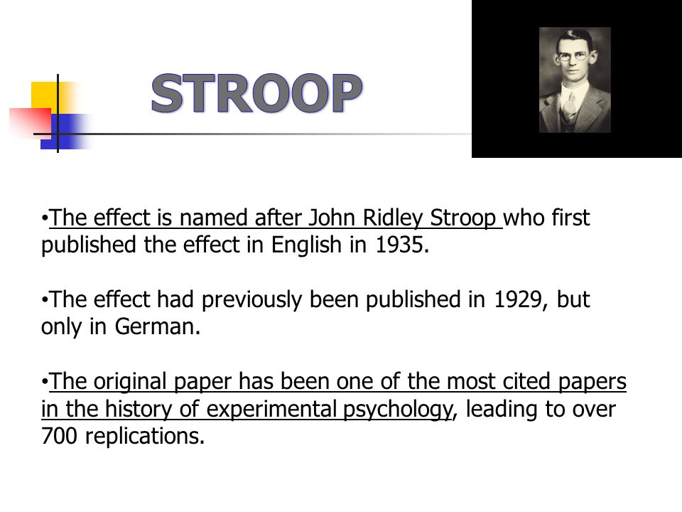 experimental psychology stroop effect In a landmark experiment in 1935, john ridley stroop demonstrated a cognitive effect which has fascinated psychologists for centuries.