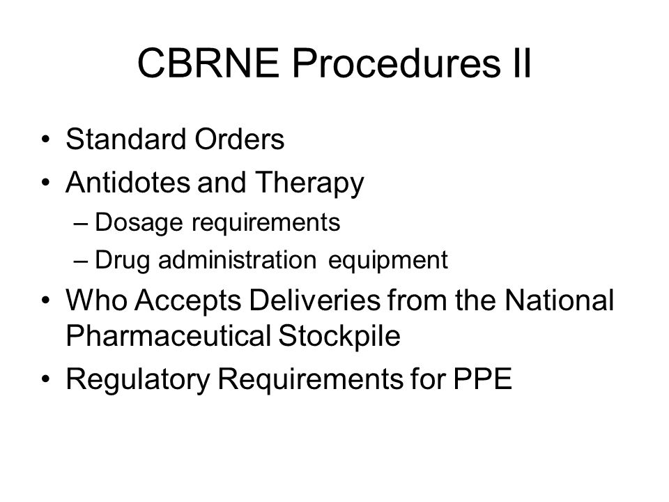 CBRNE Procedures II Standard Orders Antidotes and Therapy