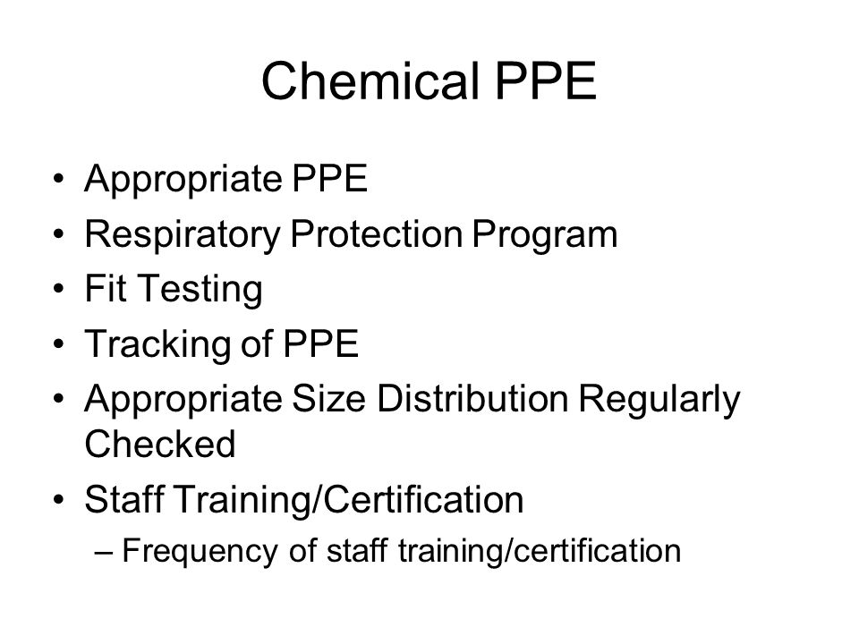 Chemical PPE Appropriate PPE Respiratory Protection Program