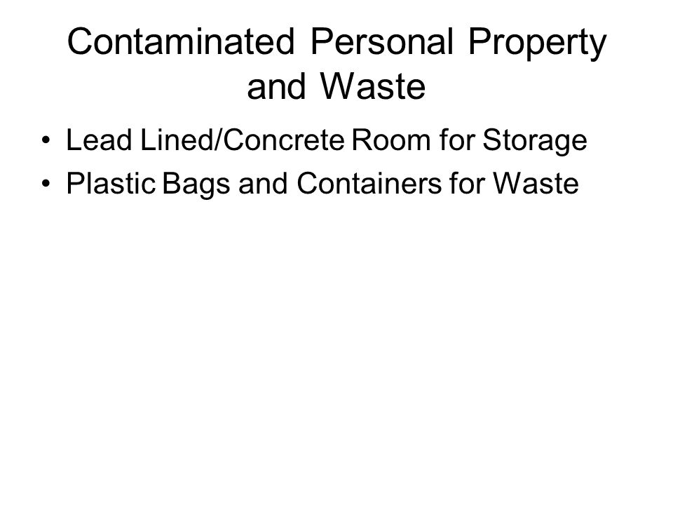 Contaminated Personal Property and Waste
