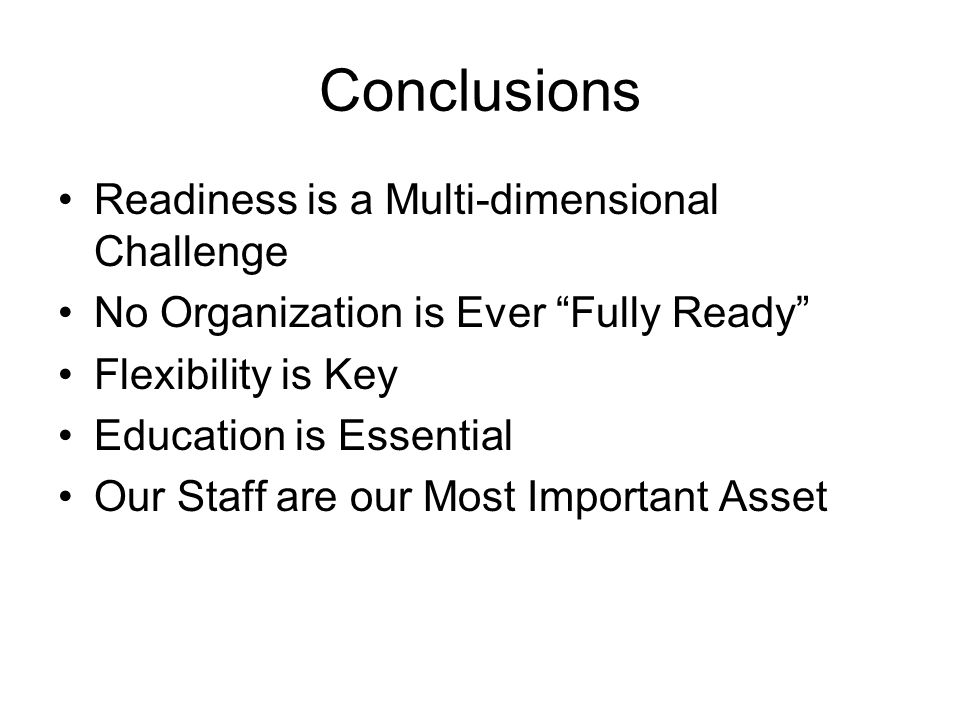 Conclusions Readiness is a Multi-dimensional Challenge