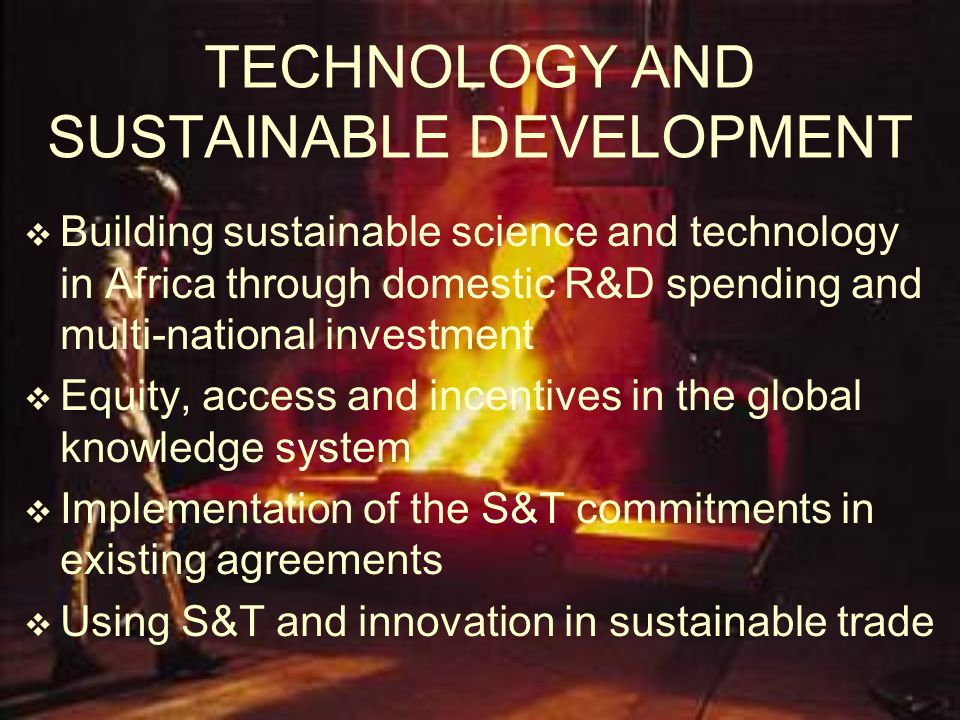 TECHNOLOGY AND SUSTAINABLE DEVELOPMENT