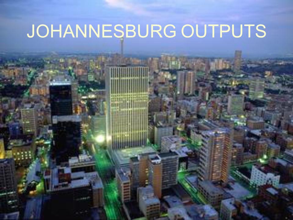 JOHANNESBURG OUTPUTS