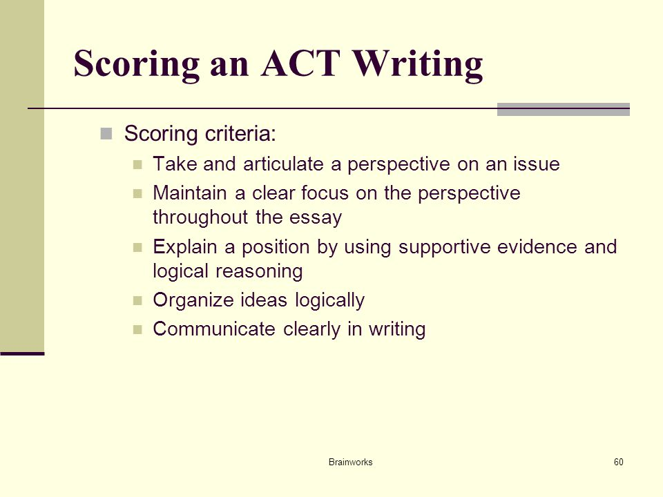 act essay grading scale Even though the act is returning to the 2–12 scale, it will not return to its old scoring scheme under the old 2–12 scheme, two graders each assigned an essay a single, holistic score from 1–6.