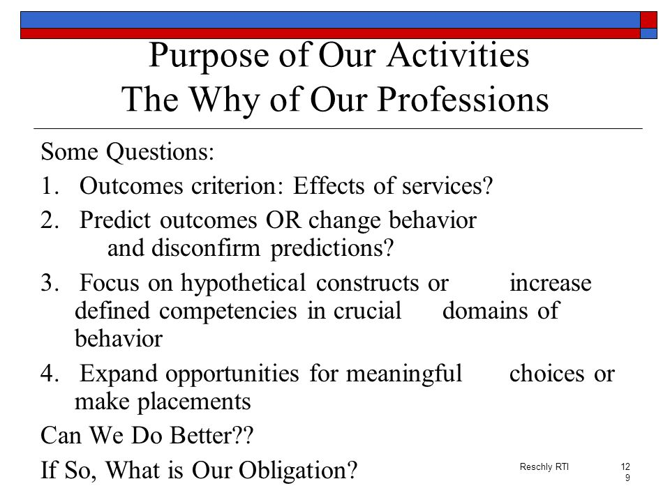 Purpose of Our Activities The Why of Our Professions