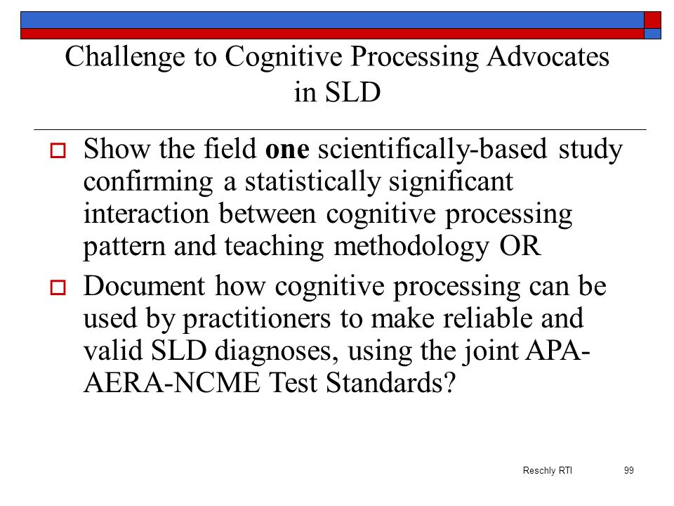 Challenge to Cognitive Processing Advocates in SLD