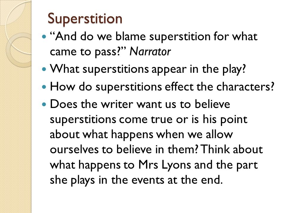 and do we blame superstition for what we come to pass essay We are both secular socialists who view religion as primitive superstition we actually  if we do have children  and i hope that my husband and i can pass our.
